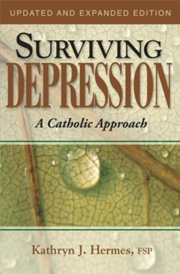 Surviving Depression: A Catholic Approach, Edition 0002Updated, Expand  -     By: Kathryn J. Hermes
