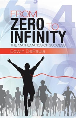 From Zero to Infinity: The Mathematics of Success  -     By: Daniel Treisman