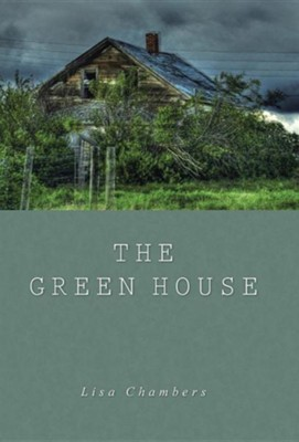 The Green House  -     By: Lisa Chambers