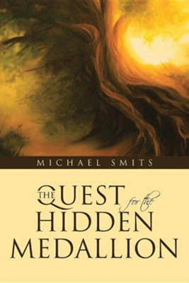 The Quest for the Hidden Medallion  -     By: Michael Smits