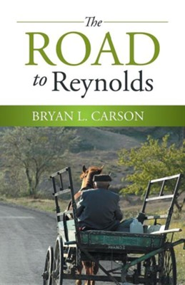 The Road to Reynolds  -     By: Bryan L. Carson