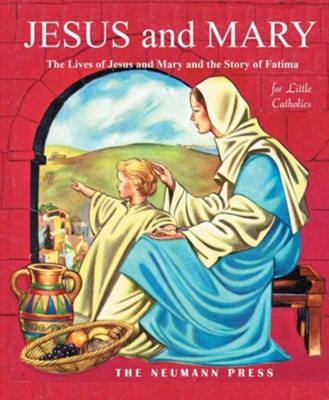 Jesus and Mary: The Lives of Jesus and Mary and the Story of Fatima  -     By: Father Gales     Illustrated By: Bruno Frost
