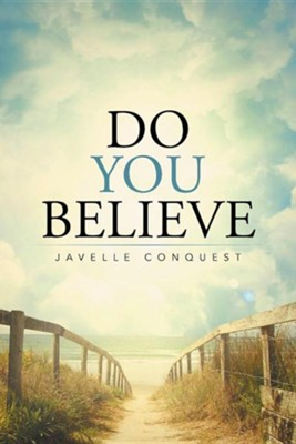 Do You Believe  -     By: Javelle Conquest