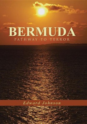Bermuda-Pathway to Terror  -     By: Edward Johnson