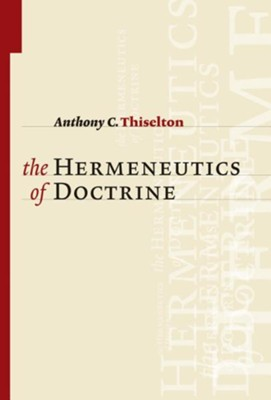 The Hermeneutics of Doctrine  -     By: Anthony C. Thiselton