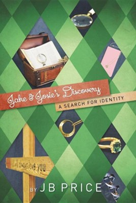 Jake and Josie's Discovery: A Search for Identity  -     By: J.B. Price