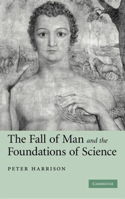 The Fall of Man and the Foundations of Science  -     By: Peter Harrison
