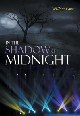 In the Shadow of Midnight  -     By: Willow Love