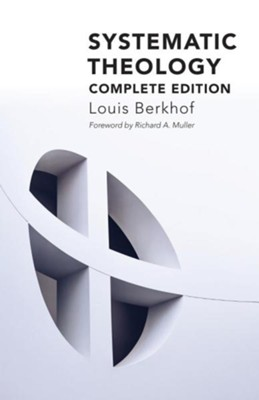 Systematic Theology  -     By: Louis Berkhof, Richard A. Muller
