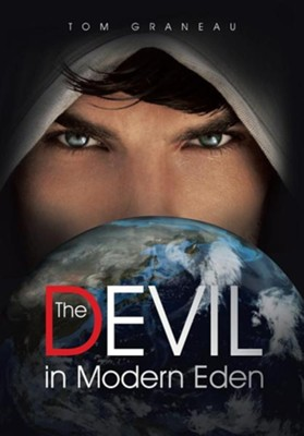 The Devil in Modern Eden  -     By: Tom Graneau Sr.