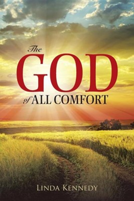 The God of All Comfort  -     By: Linda Kennedy