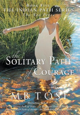 The Solitary Path of Courage  -     By: M.B. Tosi