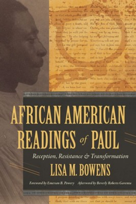 African American Readings of Paul: Reception, Resistance, and Transformation  -     By: Lisa M. Bowens