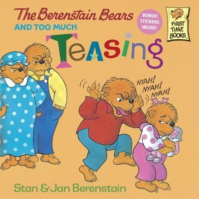 The Berenstain Bears and Too Much Teasing  -     By: Stan Berenstain, Jan Berenstain