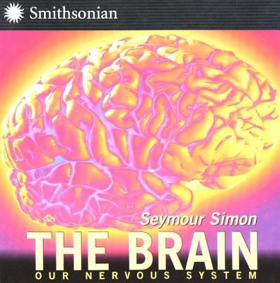 The Brain: Our Nervous System Revised Edition  -     By: Seymour Simon