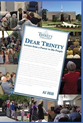 Dear Trinity: Letters from a Pastor to His People  -     By: Al Hill