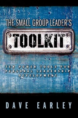 The Small Group Leader's Toolkit  -     By: Dave Earley