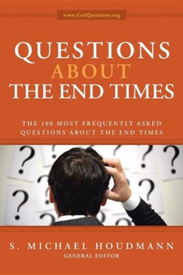 Questions about the End Times: The 100 Most Frequently Asked Questions about the End Times  -     By: S. Michael Houdmann