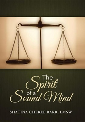 The Spirit of a Sound Mind  -     By: Shatina Cheree Barr