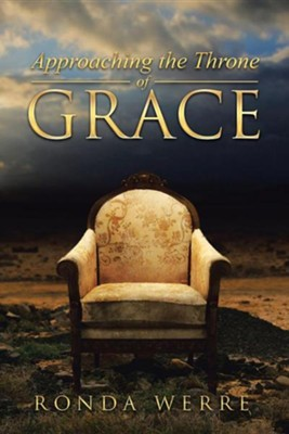 Approaching the Throne of Grace  -     By: Ronda Werre