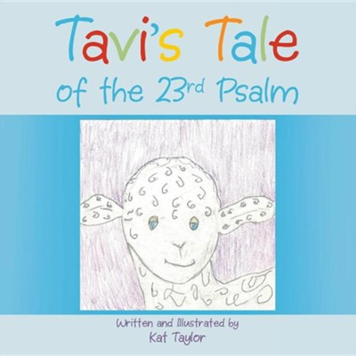 Tavi's Tale of the 23rd Psalm  -     By: Kat Taylor