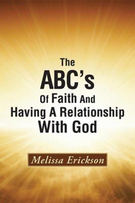 The ABC's of Faith and Having a Relationship with God  -     By: Melissa Erickson