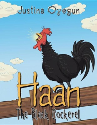 Haan the Black Cockerel  -     By: Justina Oyegun