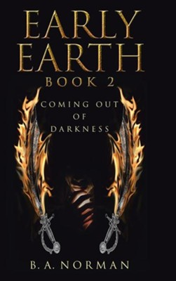 Early Earth Book 2: Coming Out of Darkness  -     By: B.A. Norman