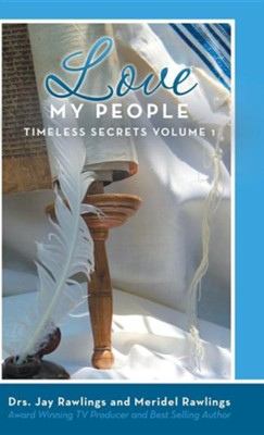 Love My People: Timeless Secrets Volume 1  -     By: Meridel Rawlings, Jay Rawlings