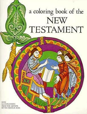 A Coloring Book of the New Testament  -     By: Bellerophon Books