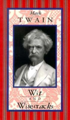 Mark Twain: Wit and Wisecracks  -     Edited By: Doris Benardete     By: Mark Twain