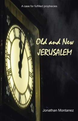 Old and New Jerusalem  -     By: Jonathan Montanez
