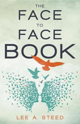 The Face to Face Book  -     By: Lee A. Steed