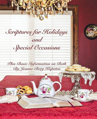 Scriptures for Holidays and Special Occasions: Plus Basic Information on Both  -     By: Jeanne Berg Kapotas