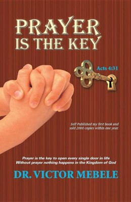 Prayer Is the Key  -     By: Dr. Victor Mebele