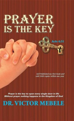 Prayer Is the Key  -     By: Victor Mebele
