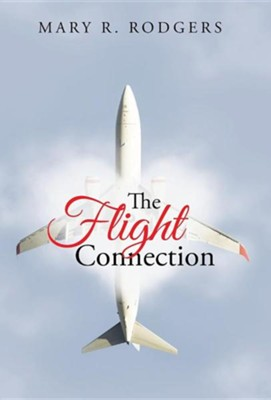 The Flight Connection  -     By: Mary R. Rodgers
