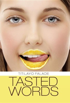 Tasted Words  -     By: Titilayo Falade