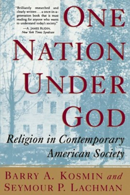 One Nation Under God: Religion in Contemporary American Society  -     By: Barry A. Kosmin, Seymour P. Lachman