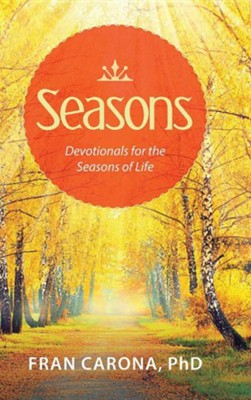 Seasons: Devotionals for the Seasons of Life  -     By: Fran Carona