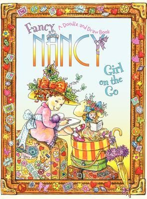 Fancy Nancy: Girl on the Go: A Doodle and Draw Book  -     By: Jane O'Connor     Illustrated By: Robin Preiss Glasser, Olga Ivanov