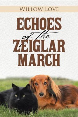 Echoes of the Zeiglar March  -     By: Willow Love
