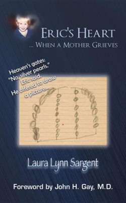 Eric's Heart... When a Mother Grieves  -     By: Laura Lynn Sargent