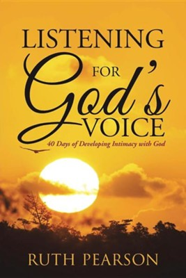 Listening for God's Voice: 40 Days of Developing Intimacy with God  -     By: Ruth Pearson
