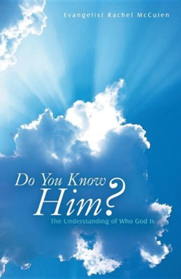 Do You Know Him?: The Understanding of Who God Is  -     By: Rachel McCuien