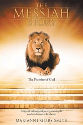 The Messiah Story: The Promise of God  -     By: Marianne Gibbs Smith