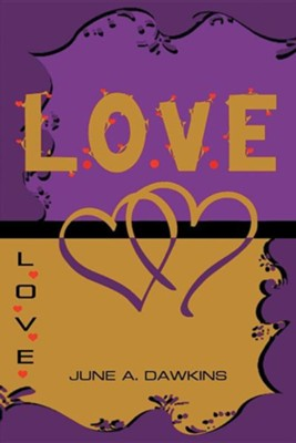 L.O.V.E: Look & Listen Often Offer Verbal Expressions of Expectations & Encouragement  -     By: June A. Dawkins