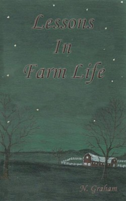 Lessons in Farm Life  -     By: Nancy Graham