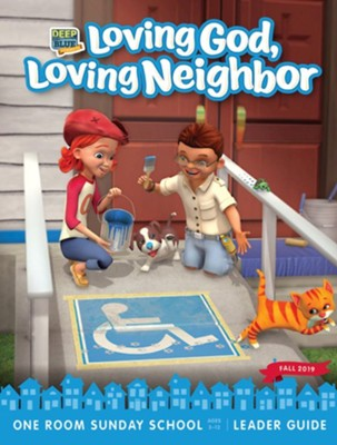 Deep Blue Connects: Loving God, Loving Neighbor One Room Sunday School Extra Leader Guide, Fall 2019  -