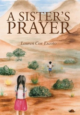 A Sister's Prayer  -     By: Lauren Cox Escoto